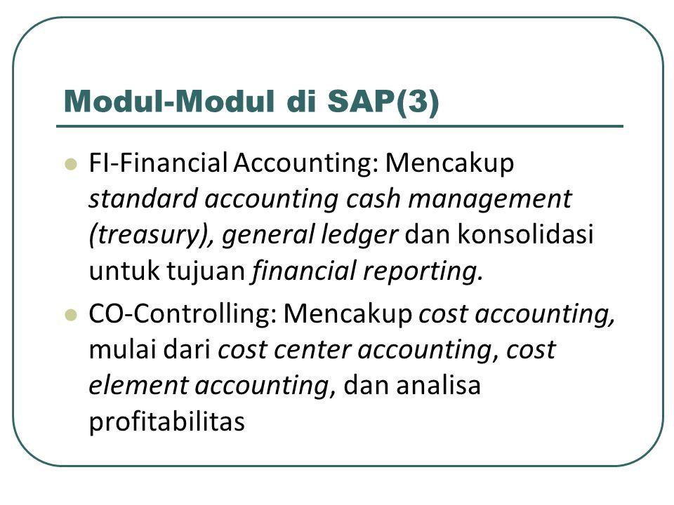 Modul-Modul di SAP(4) AM-Asset Management: Membantu pengelolaan atas keseluruhan fixed assets, meliputi proses asset accounting tradisional dan technical assets management, sampai ke investment controlling PS-Project System:Mengintegrasikan keseluruhan proses perencanaan project, pengerjaan dan kontrol