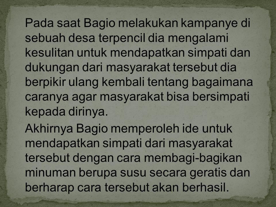 Pada saat Bagio melakukan kampanye di sebuah desa terpencil dia mengalami kesulitan untuk mendapatkan simpati dan dukungan dari masyarakat tersebut dia berpikir ulang kembali tentang bagaimana caranya agar masyarakat bisa bersimpati kepada dirinya.