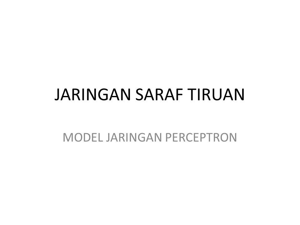 JARINGAN SARAF TIRUAN MODEL JARINGAN PERCEPTRON