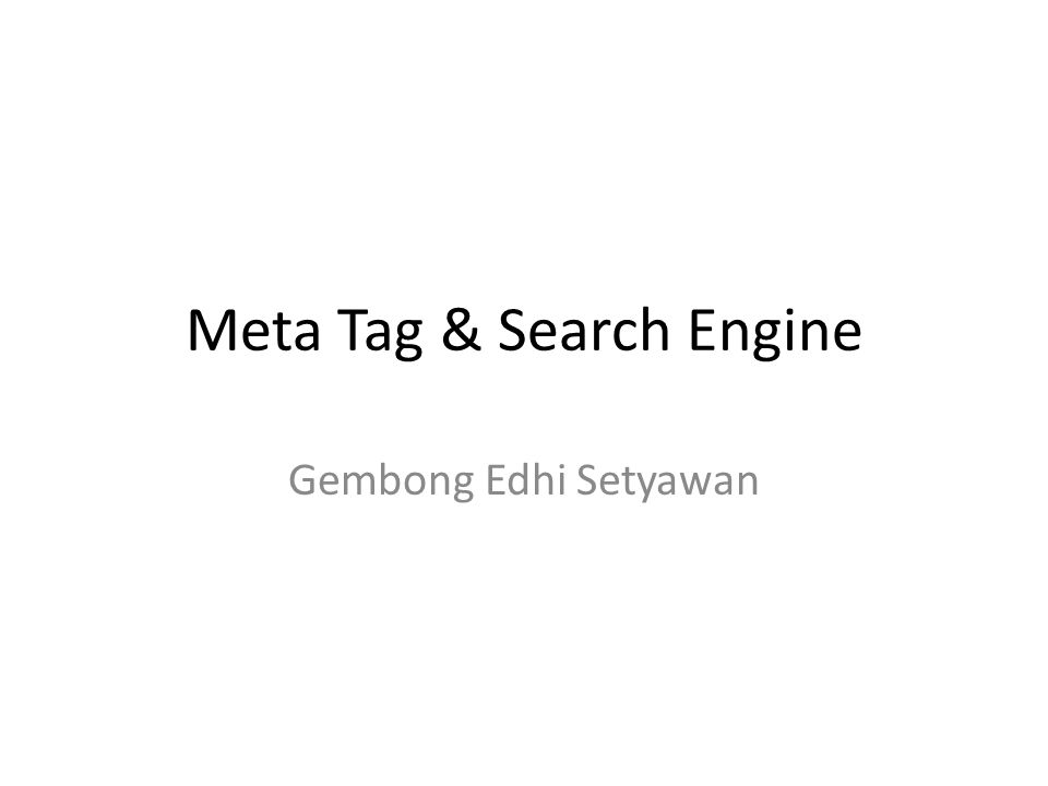 Meta Tag & Search Engine Gembong Edhi Setyawan