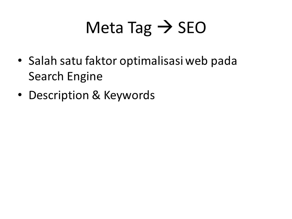 Meta Tag  SEO Salah satu faktor optimalisasi web pada Search Engine Description & Keywords