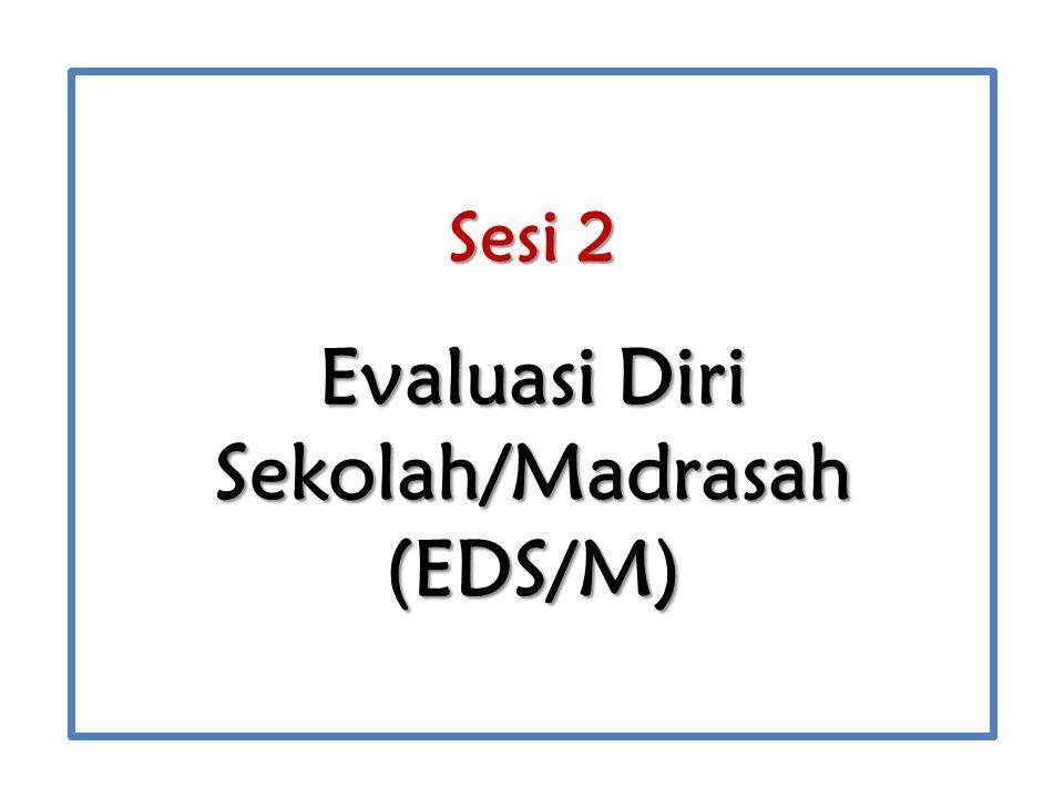 Sesi 2 Evaluasi Diri Sekolah/Madrasah (EDS/M)