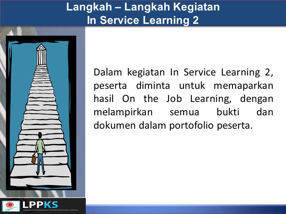 Dalam kegiatan In Service Learning 2, peserta diminta untuk memaparkan hasil On the Job Learning, dengan melampirkan semua bukti dan dokumen dalam portofolio peserta.