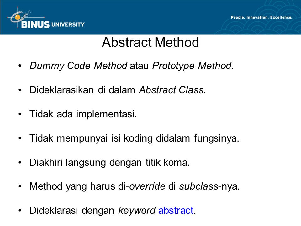 Abstract Method Dummy Code Method atau Prototype Method.