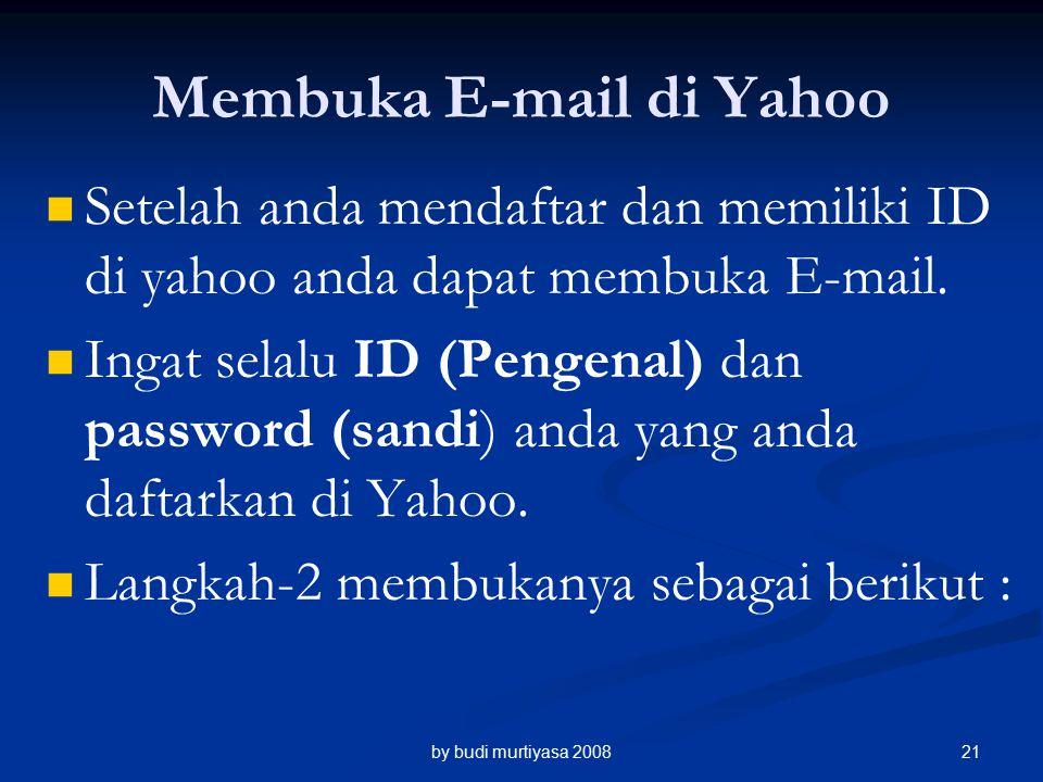 Membuka E-mail di Yahoo Setelah anda mendaftar dan memiliki ID di yahoo anda dapat membuka E-mail.