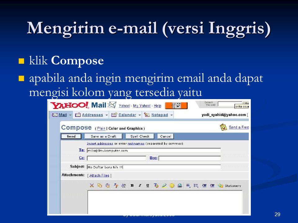 Mengirim e-mail (versi Inggris) klik Compose apabila anda ingin mengirim email anda dapat mengisi kolom yang tersedia yaitu by budi murtiyasa 200829