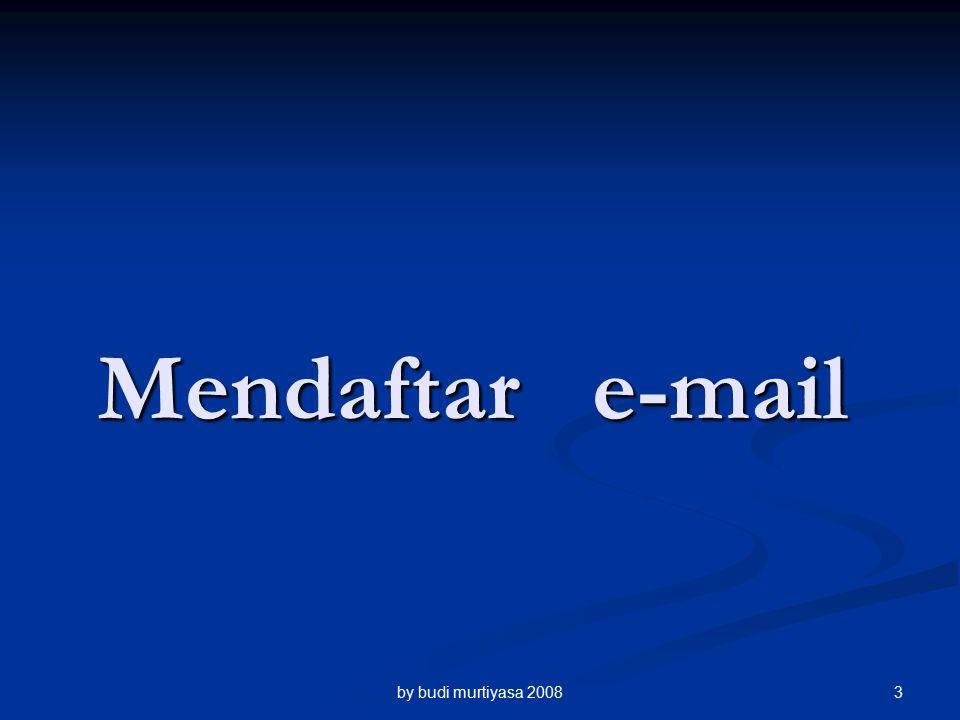 Mendaftar e-mail by budi murtiyasa 20083