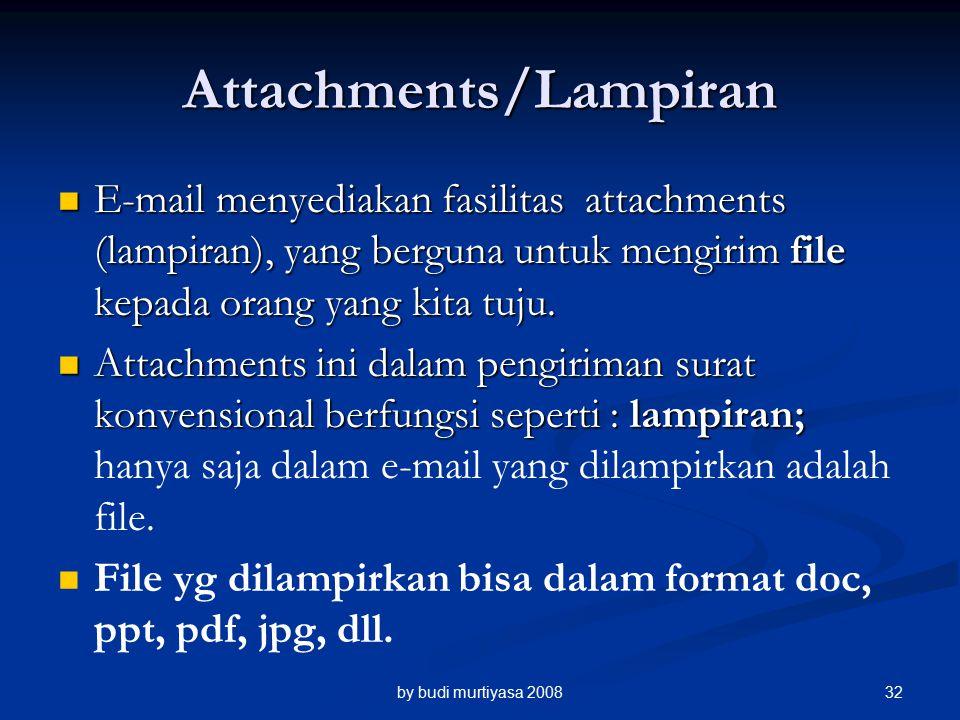 Attachments/Lampiran E-mail menyediakan fasilitas attachments (lampiran), yang berguna untuk mengirim file kepada orang yang kita tuju.