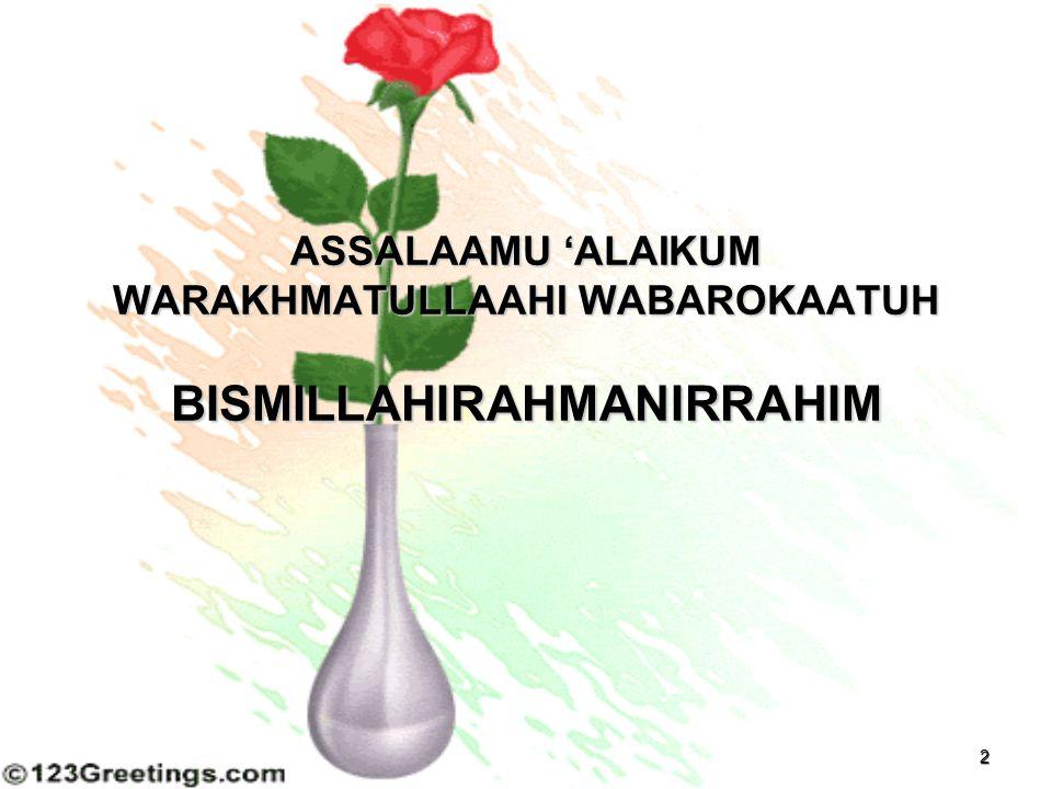 2 ASSALAAMU 'ALAIKUM WARAKHMATULLAAHI WABAROKAATUH BISMILLAHIRAHMANIRRAHIM