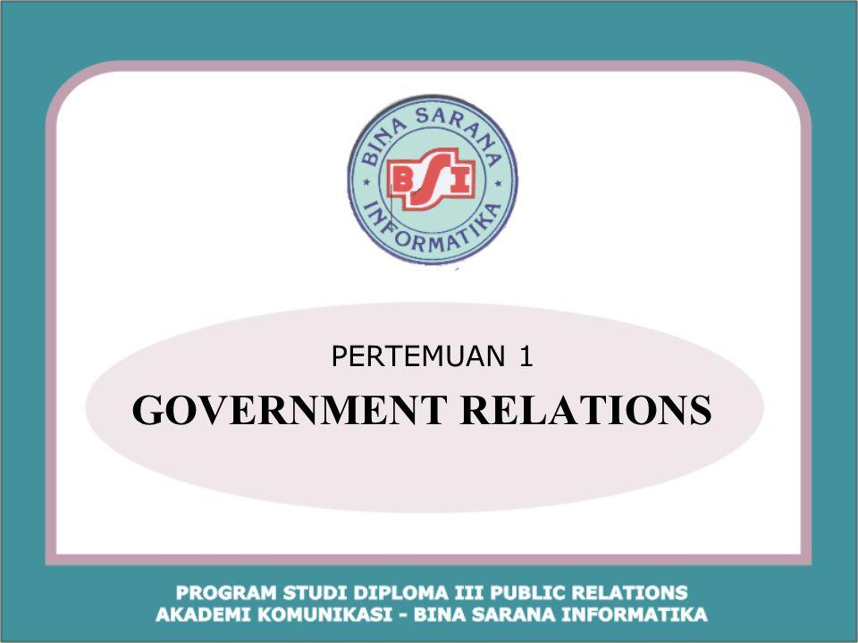 PERTEMUAN 1 GOVERNMENT RELATIONS