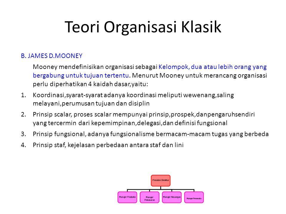 Teori Organisasi Klasik B.