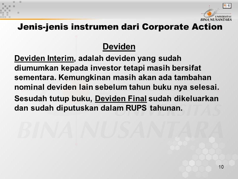 10 Jenis-jenis instrumen dari Corporate Action Deviden Deviden Interim, adalah deviden yang sudah diumumkan kepada investor tetapi masih bersifat sementara.