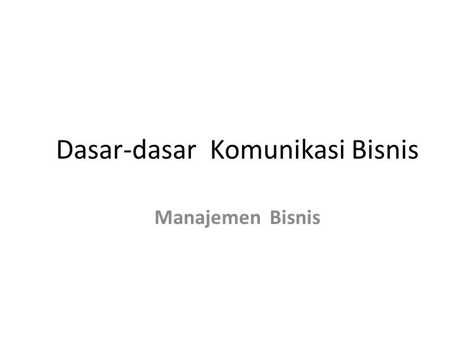 Dasar-dasar Komunikasi Bisnis Manajemen Bisnis