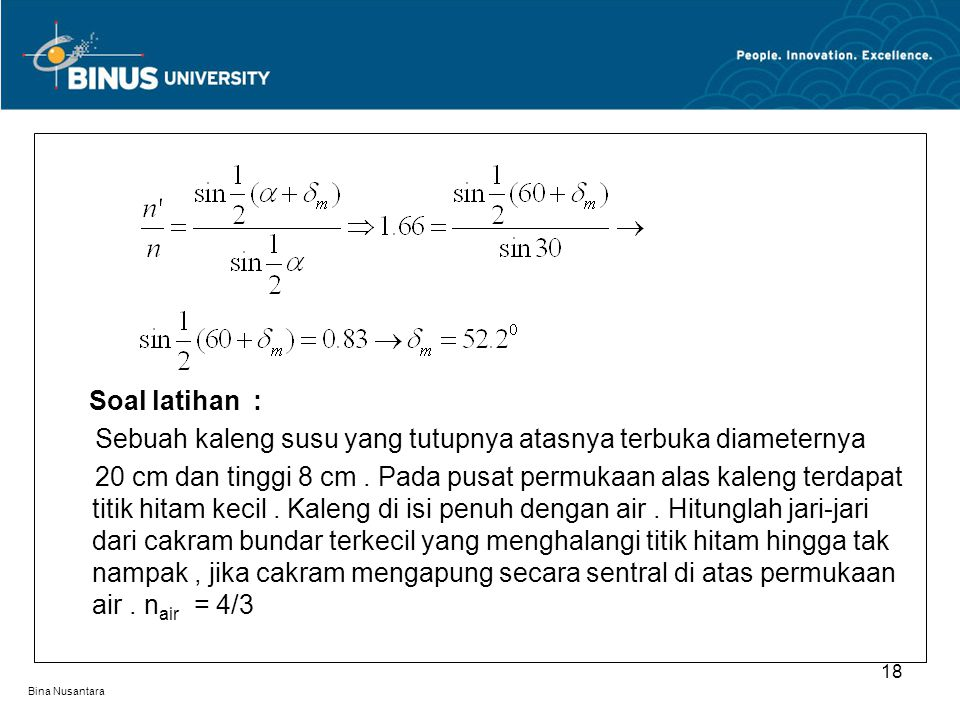 Bina Nusantara Soal latihan : Sebuah kaleng susu yang tutupnya atasnya terbuka diameternya 20 cm dan tinggi 8 cm.