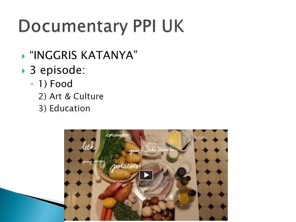 " ""INGGRIS KATANYA""  3 episode: ◦ 1) Food 2) Art & Culture 3) Education"