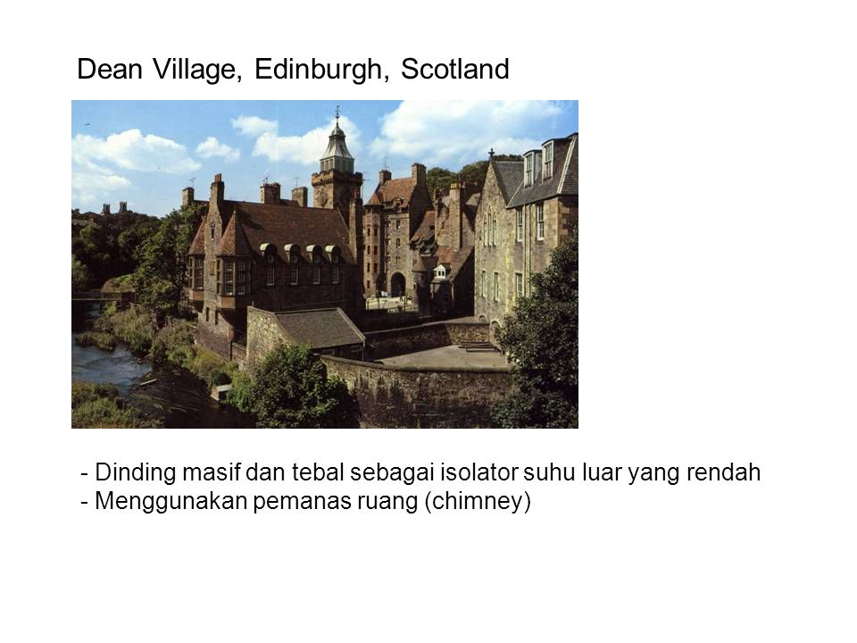 Dean Village, Edinburgh, Scotland - Dinding masif dan tebal sebagai isolator suhu luar yang rendah - Menggunakan pemanas ruang (chimney)