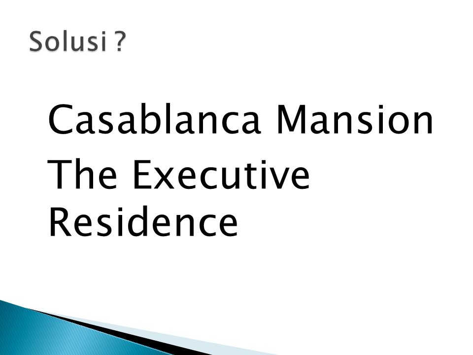 Casablanca Mansion The Executive Residence