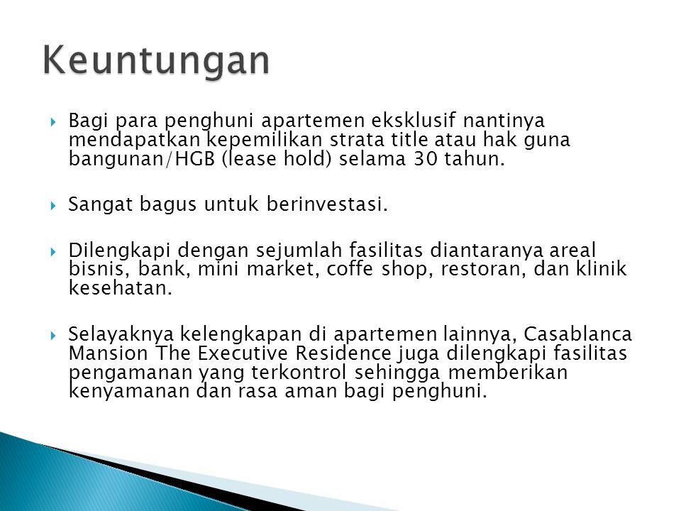 Bagi para penghuni apartemen eksklusif nantinya mendapatkan kepemilikan strata title atau hak guna bangunan/HGB (lease hold) selama 30 tahun.