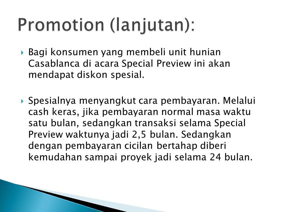  Bagi konsumen yang membeli unit hunian Casablanca di acara Special Preview ini akan mendapat diskon spesial.