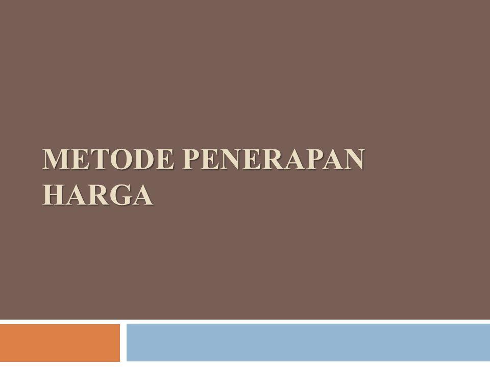 METODE PENERAPAN HARGA