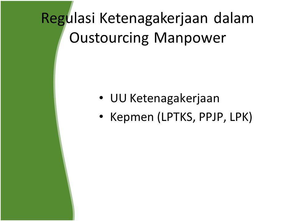 Regulasi Ketenagakerjaan dalam Oustourcing Manpower UU Ketenagakerjaan Kepmen (LPTKS, PPJP, LPK)