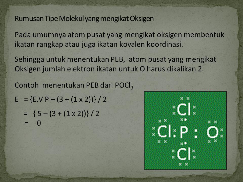 Pada umumnya atom pusat yang mengikat oksigen membentuk ikatan rangkap atau juga ikatan kovalen koordinasi. Sehingga untuk menentukan PEB, atom pusat