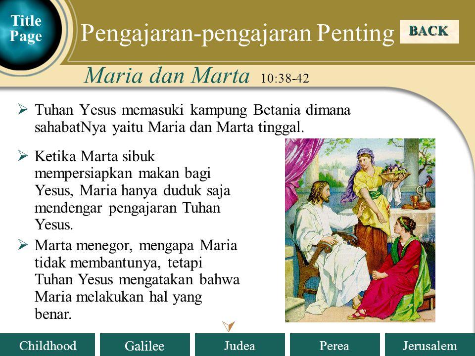 Judea Galilee ChildhoodPereaJerusalem Tuhan Yesus mengunjungi Maria dan Marta di Betania