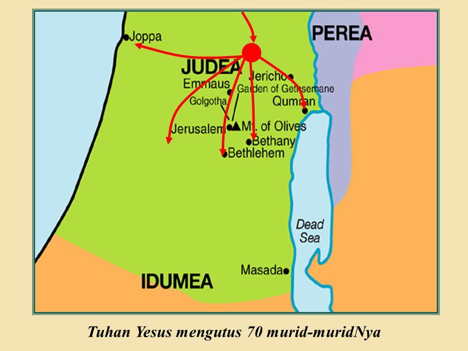 Judea Galilee ChildhoodPereaJerusalem  Tuhan Yesus berkata bahwa kota-kota yang tidak menerima murid-murid-Nya dan bertobat akan celaka.