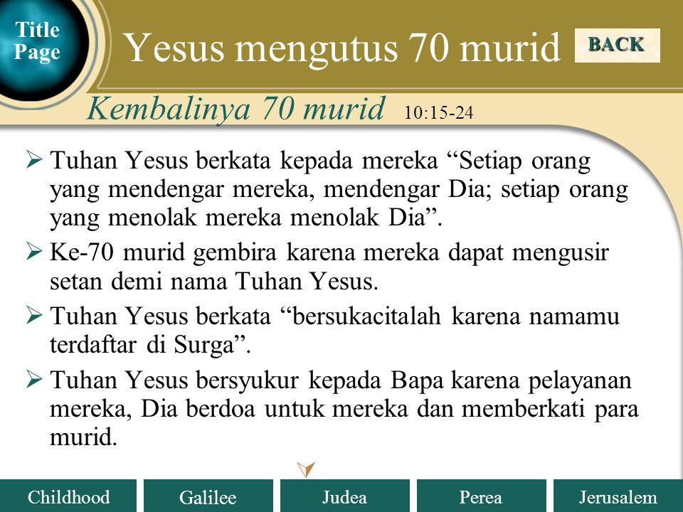 Judea Galilee ChildhoodPereaJerusalem Ke-70 murid-murid kembali pada Tuhan Yesus.