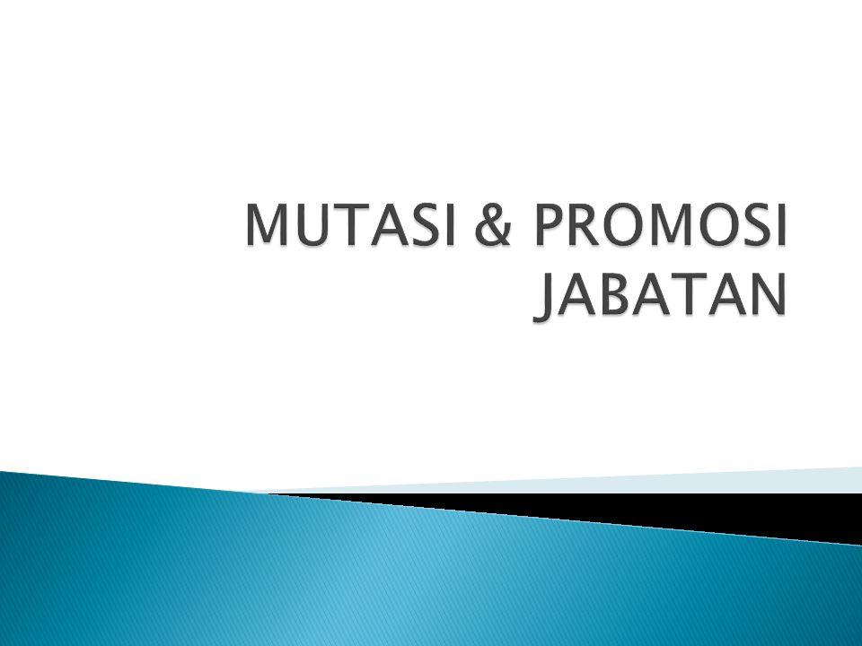  Istilah mutasi pada hakekatnya sama dengan pemindahan, transfers, dan job rotation karyawan.