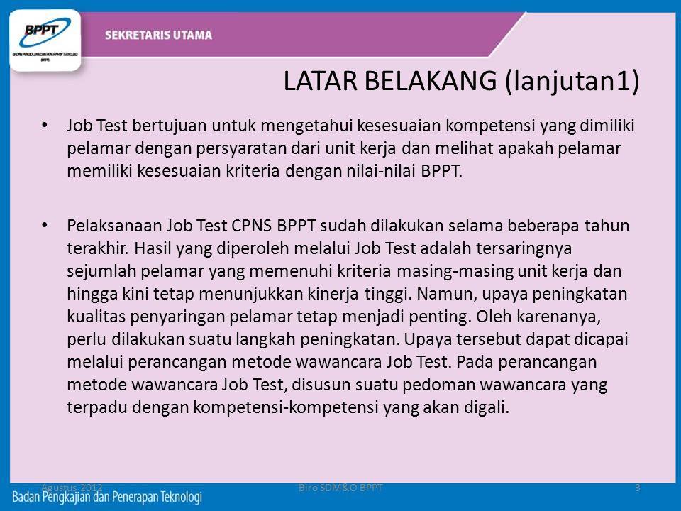 LATAR BELAKANG (lanjutan1) Job Test bertujuan untuk mengetahui kesesuaian kompetensi yang dimiliki pelamar dengan persyaratan dari unit kerja dan meli