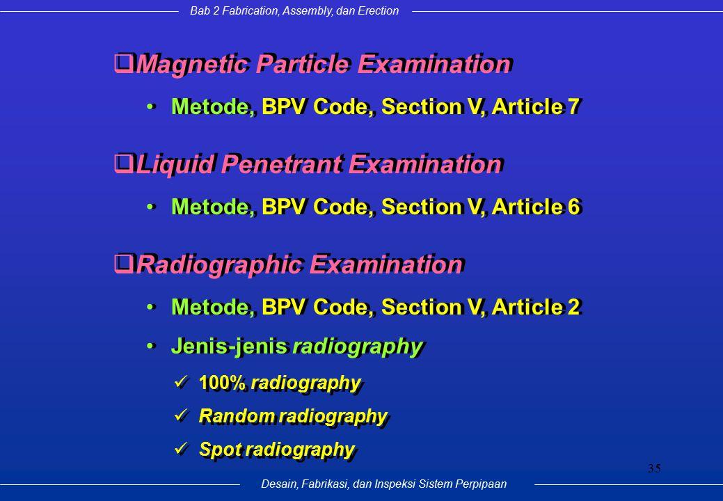 Bab 2 Fabrication, Assembly, dan Erection Desain, Fabrikasi, dan Inspeksi Sistem Perpipaan 35  Magnetic Particle Examination Metode, BPV Code, Sectio