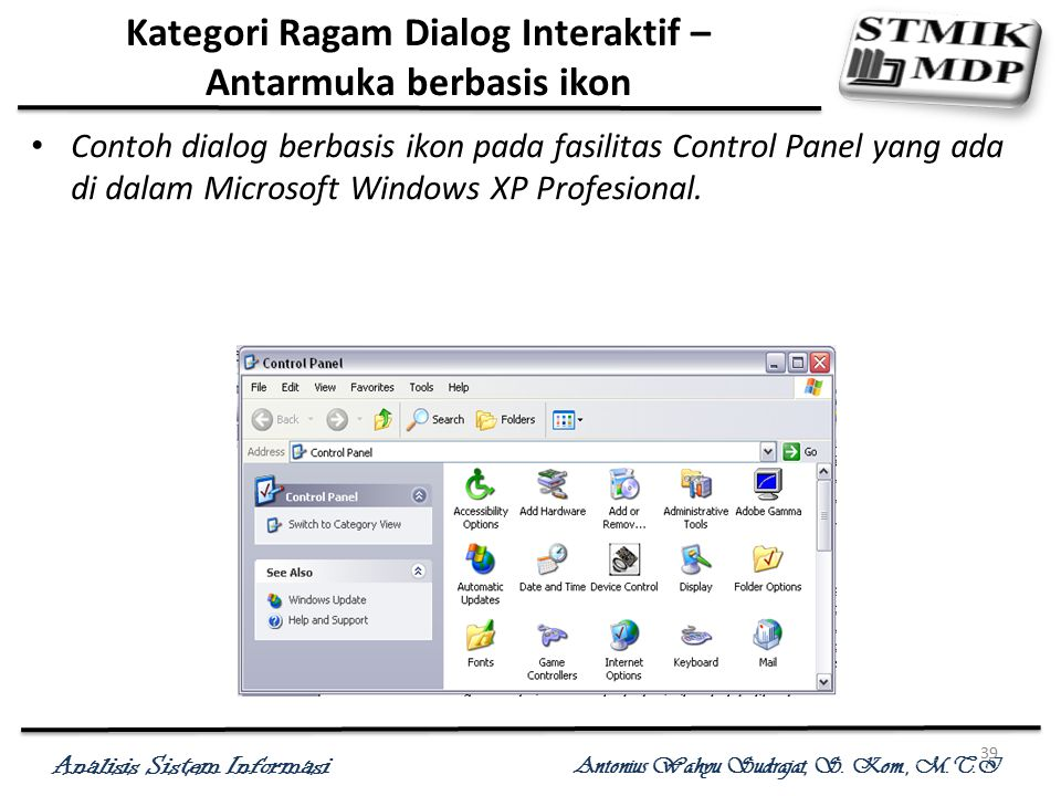 Analisis Sistem Informasi Antonius Wahyu Sudrajat, S. Kom., M.T.I 39 Kategori Ragam Dialog Interaktif – Antarmuka berbasis ikon Contoh dialog berbasis