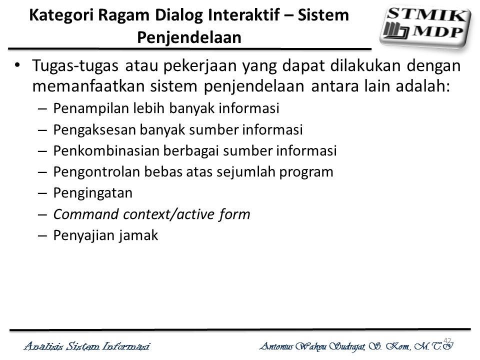 Analisis Sistem Informasi Antonius Wahyu Sudrajat, S. Kom., M.T.I 42 Kategori Ragam Dialog Interaktif – Sistem Penjendelaan Tugas-tugas atau pekerjaan