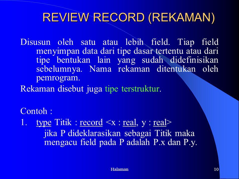 Halaman10 REVIEW RECORD (REKAMAN) REVIEW RECORD (REKAMAN) Disusun oleh satu atau lebih field.