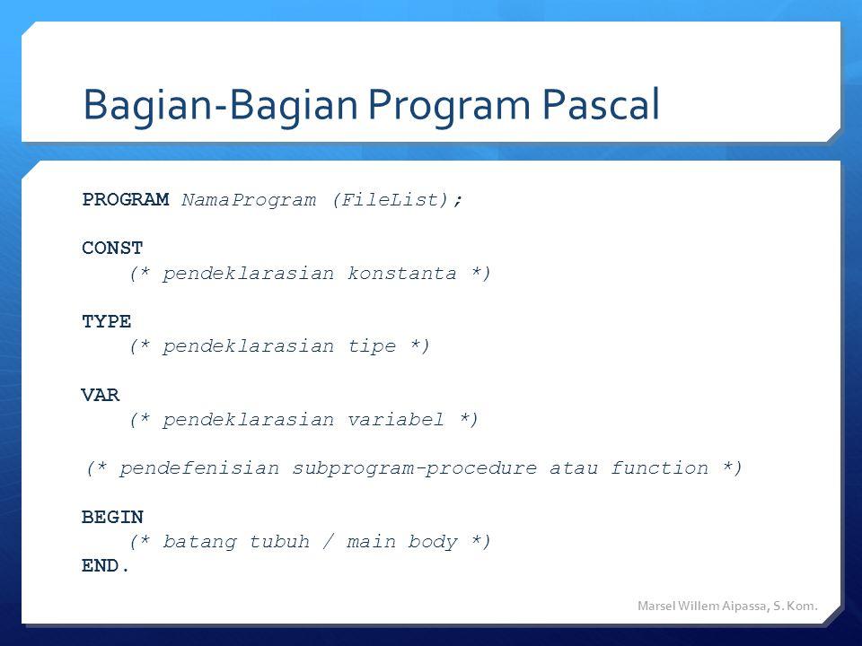 Contoh Program Sederhana program coba1; (* kepala program - baris 1 *) uses crt; (* basis sistem – baris 2 *) begin (* baris 3 *) clrscr; (* membersihkan layar - baris 4 *) writeln('Hello World'); (* cetak ke layar - baris 5 *) readln; (* tekan sembarang tombol - baris 6 *) end.