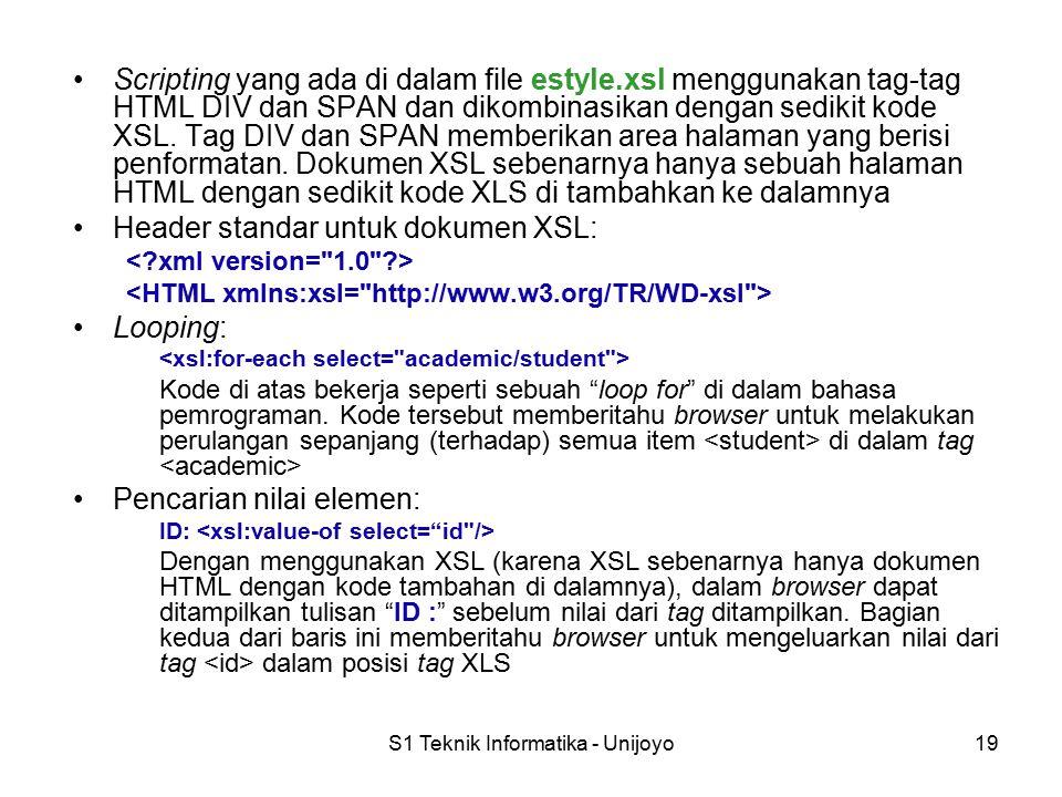 S1 Teknik Informatika - Unijoyo19 Scripting yang ada di dalam file estyle.xsl menggunakan tag-tag HTML DIV dan SPAN dan dikombinasikan dengan sedikit