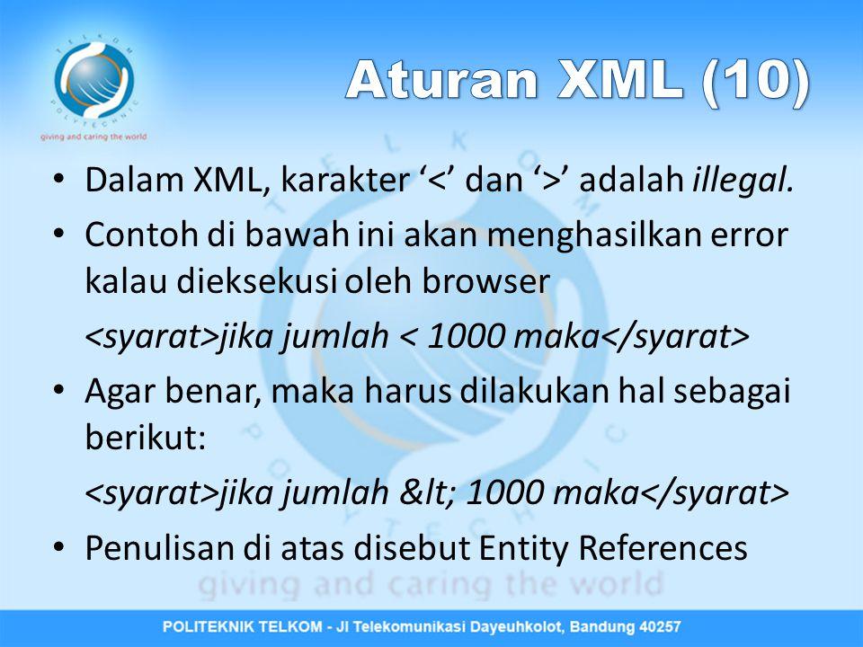 Dalam XML, karakter ' ' adalah illegal. Contoh di bawah ini akan menghasilkan error kalau dieksekusi oleh browser jika jumlah Agar benar, maka harus d