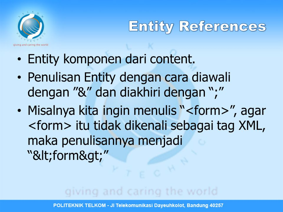 """Entity komponen dari content. Penulisan Entity dengan cara diawali dengan """"&"""" dan diakhiri dengan """";"""" Misalnya kita ingin menulis """" """", agar itu tidak"""