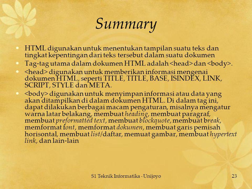 S1 Teknik Informatika - Unijoyo23 Summary HTML digunakan untuk menentukan tampilan suatu teks dan tingkat kepentingan dari teks tersebut dalam suatu d
