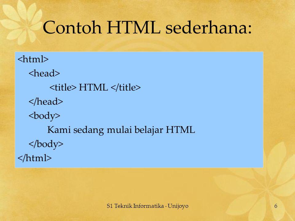 S1 Teknik Informatika - Unijoyo6 Contoh HTML sederhana: HTML Kami sedang mulai belajar HTML
