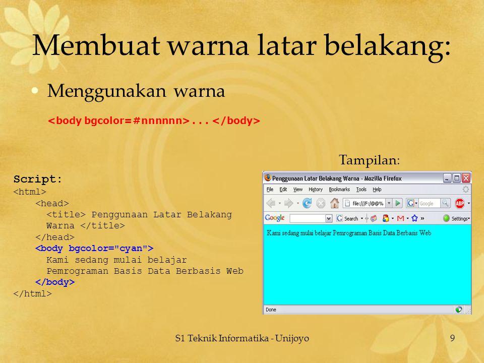 S1 Teknik Informatika - Unijoyo9 Membuat warna latar belakang: Menggunakan warna... Script: Penggunaan Latar Belakang Warna Kami sedang mulai belajar