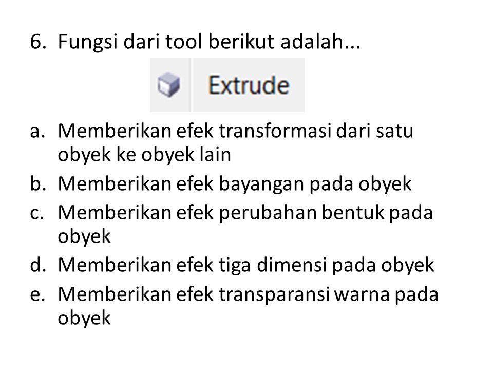 6.Fungsi dari tool berikut adalah...