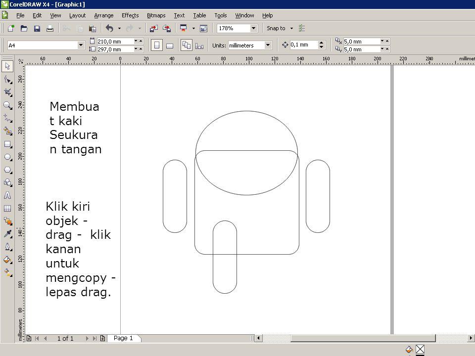 Di copy ke kanan Untuk membuat tangan Klik kiri objek - drag ke kanan - tahan ctrl - klik kanan untuk mengcopy - lepas drag & lepas ctrl
