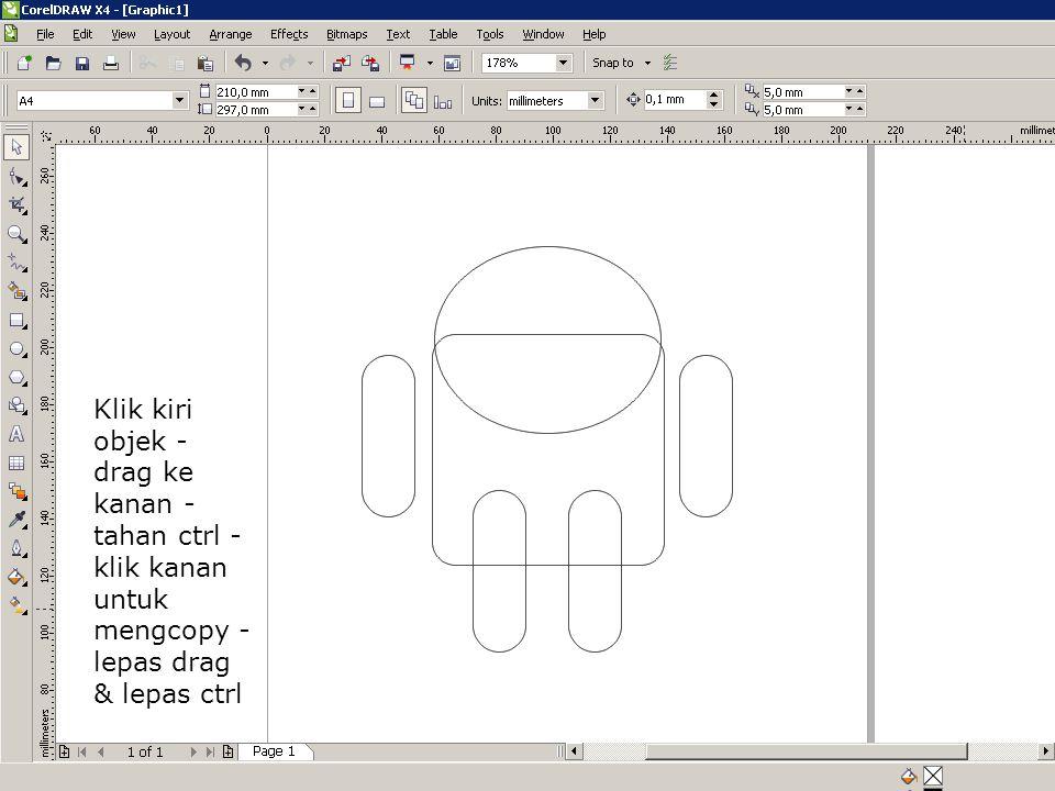 Membua t kaki Seukura n tangan Klik kiri objek - drag - klik kanan untuk mengcopy - lepas drag.