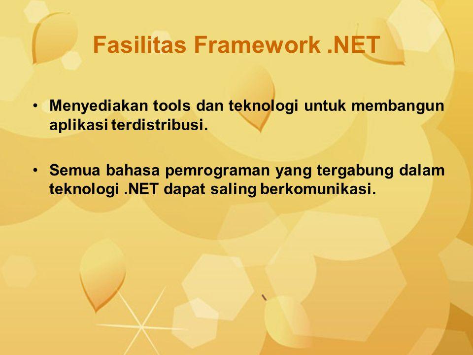 Menyediakan tools dan teknologi untuk membangun aplikasi terdistribusi. Semua bahasa pemrograman yang tergabung dalam teknologi.NET dapat saling berko