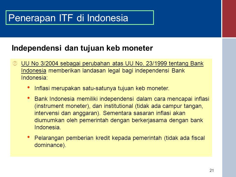 21 Independensi dan tujuan keb moneter  UU No 3/2004 sebagai perubahan atas UU No.