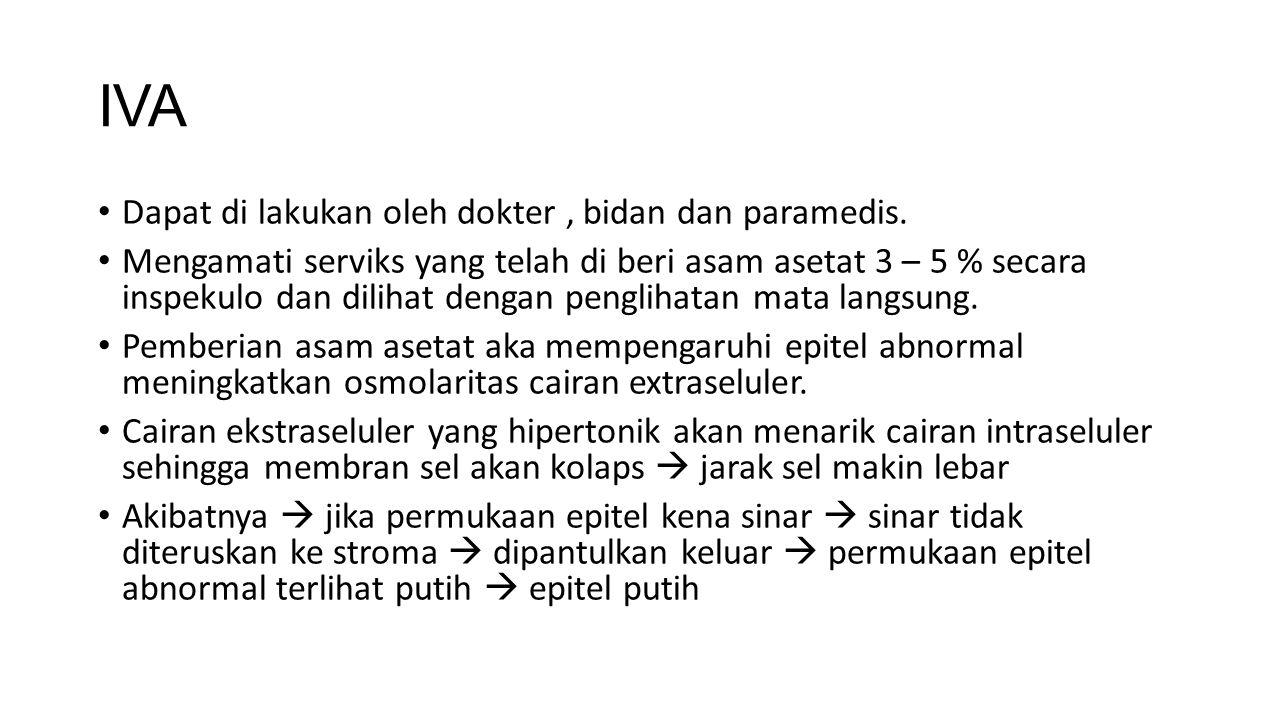 IVA Dapat di lakukan oleh dokter, bidan dan paramedis.