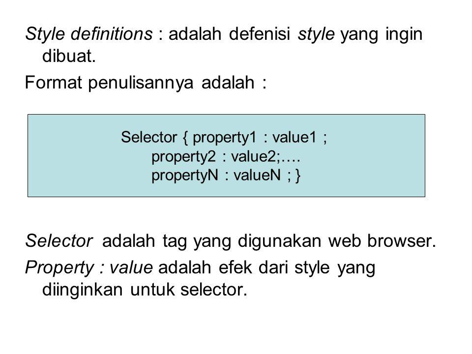 Style definitions : adalah defenisi style yang ingin dibuat.
