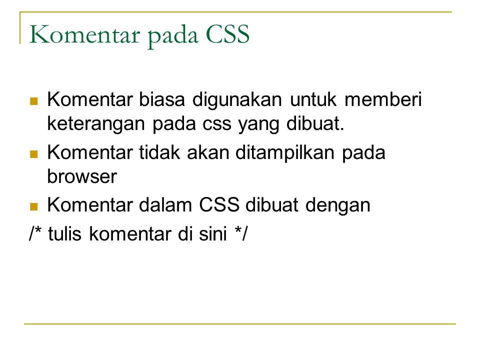 Class Selector Class selector  Diawali dengan tanda titik (.) dan diikuti nama class .namakelas {….}  Digunakan agar sebuah objek bisa menggunakan deklarasi CSS tersebut  Misalnya …  Artinya paragraf tersebut menggunakan aturan yang ditetapkan dalam class selector judul